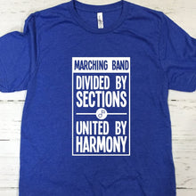 Load image into Gallery viewer, Marching Band Divided By Sections United By Harmony T Shirt Heather Royal Blue