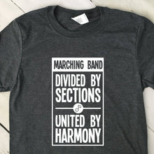 Load image into Gallery viewer, Marching Band Divided By Sections United By Harmony T Shirt Dark Heather Gray