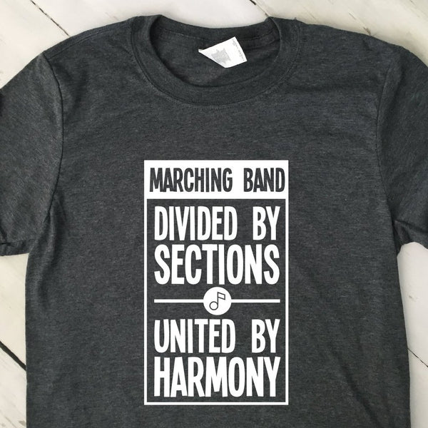 Marching Band Divided By Sections United By Harmony T Shirt Dark Heather Gray