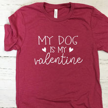 Load image into Gallery viewer, My Dog Is My Valentine T Shirt Heather Raspberry
