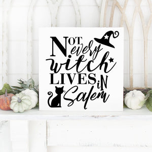 Not Every Witch Lives In Salem Hand Painted Wood Sign White Board Black Lettering