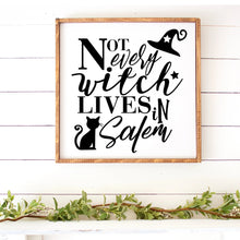 Load image into Gallery viewer, Not Every Witch Lives In Salem Hand Painted Framed  Wood Sign White Board Black Letters