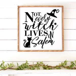 Not Every Witch Lives In Salem Hand Painted Framed  Wood Sign White Board Black Letters