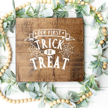 Load image into Gallery viewer, Our First Trick Or Treat Hand Painted Wood Sign Dark Walnut Board White Lettering