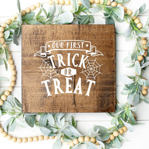 Our First Trick Or Treat Hand Painted Wood Sign Dark Walnut Board White Lettering