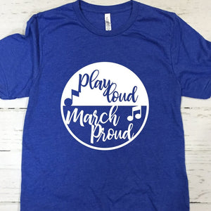 Play Loud March Proud Blue T Shirt