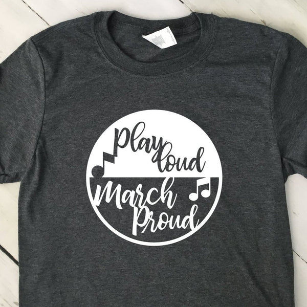 Play Loud March Proud Dark Heather Gray T Shirt