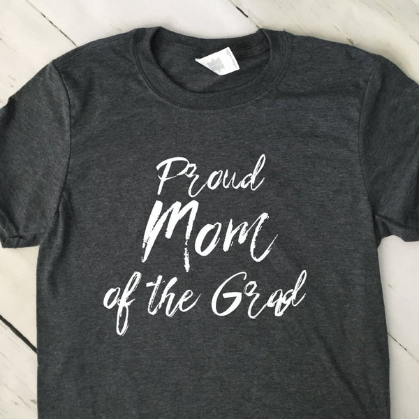Proud Mom Of The Grad Dark Heather Gray T Shirt