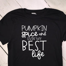 Load image into Gallery viewer, Pumpkin Spice And Livin My Best Life Short Sleeved Black T Shirt