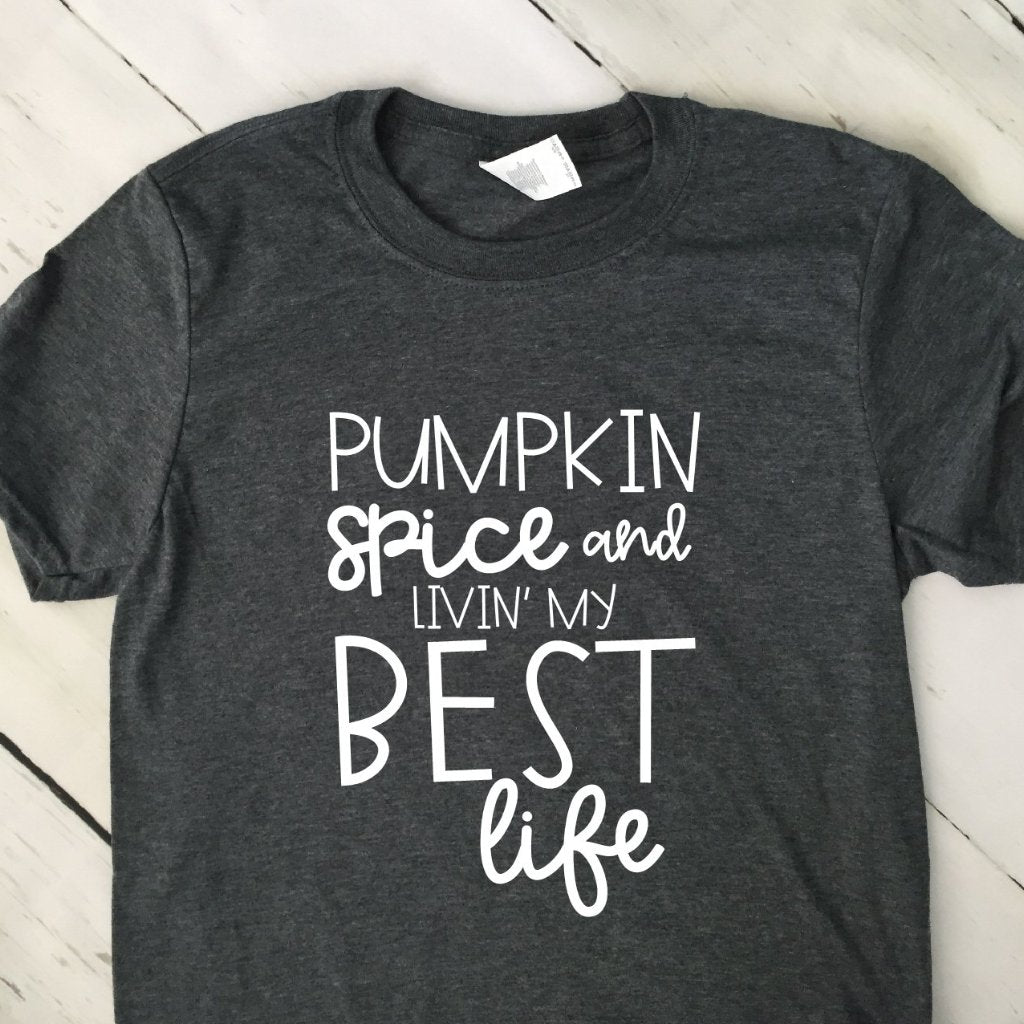 Pumpkin Spice And Livin My Best Life Gray Short Sleeved T Shirt