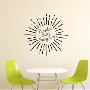 Pumpkin Spice Everything Starburst Vinyl Wall Decal 22590