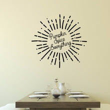 Load image into Gallery viewer, Pumpkin Spice Everything Starburst Vinyl Wall Decal 22590