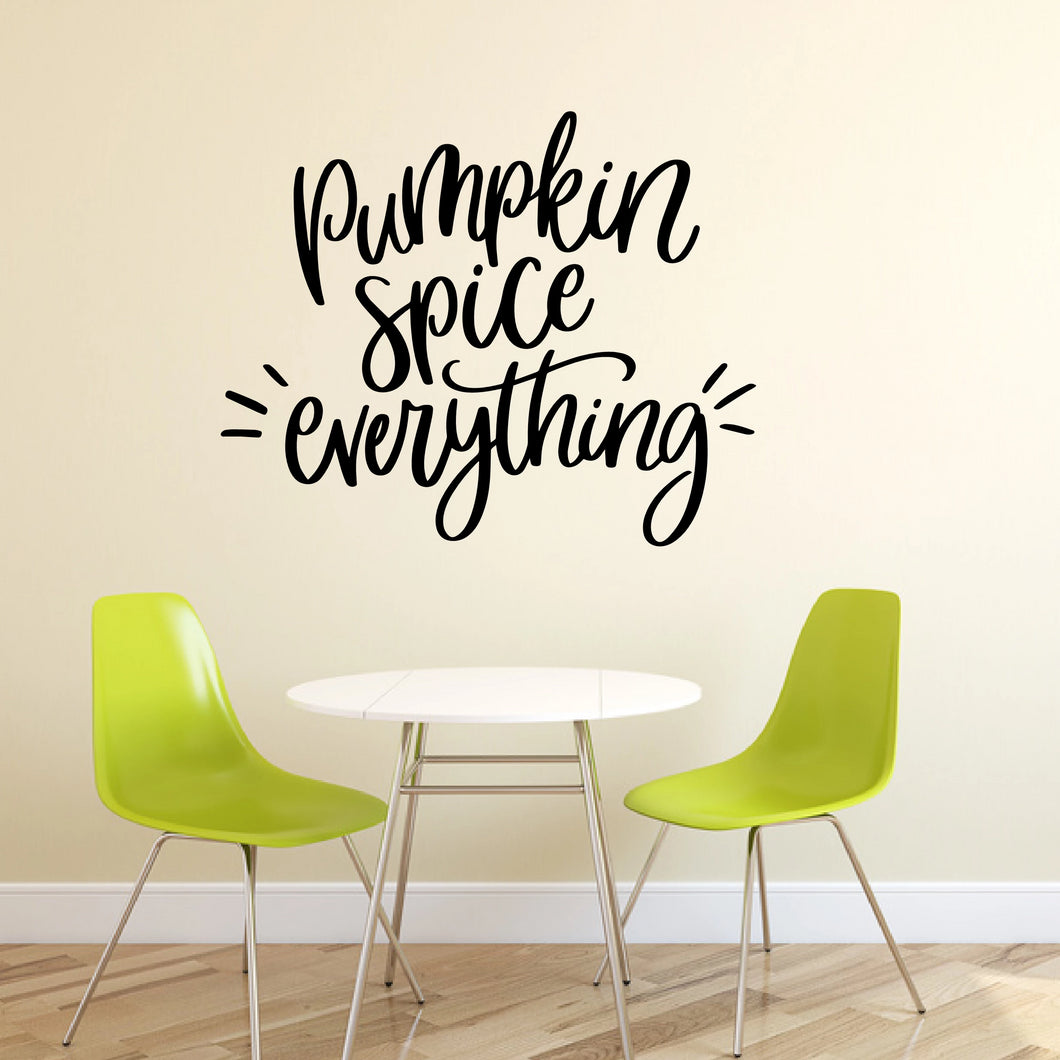 Pumpkin Spice Everything Vinyl Wall Decal Black