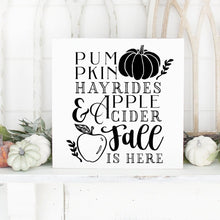 Load image into Gallery viewer, Pumpkins Hayrides Apple Cider Fall Is Here Hand Painted Wood Sign White Board Black Lettering