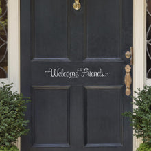 Load image into Gallery viewer, Welcome Friends Vinyl Door Decal 22579