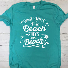 Load image into Gallery viewer, What Happens At The Beach Stays At The Beach T Shirt