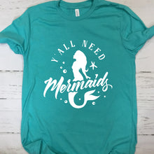Load image into Gallery viewer, Y'All Need Mermaids Short Sleeve T Shirt Heather Sea Green