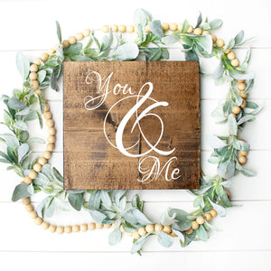 You And Me Painted Wood Sign Dark Walnut Stain White Letters