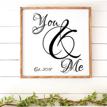 Load image into Gallery viewer, You And Me Painted Wood Sign White Board Black Letters