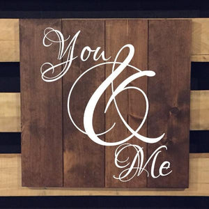 You And Me Wooden Sign