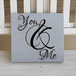 You And Me Gray And Black Wooden Sign