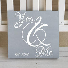 Load image into Gallery viewer, You And Me With Established Date Gray And White Wooden Sign