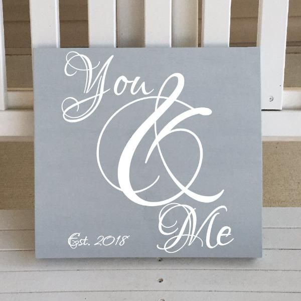 You And Me With Established Date Gray And White Wooden Sign