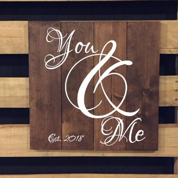 You And Me With Established Date Wood Sign