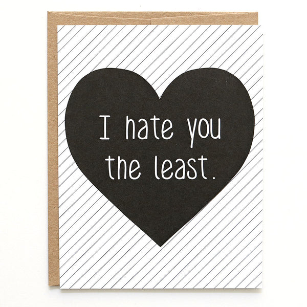 Valentine's Card: I Hate You the Least