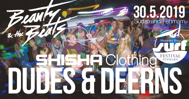 DUDES& DEERNS / SHISHA Clothing X Beauty&TheBeats
