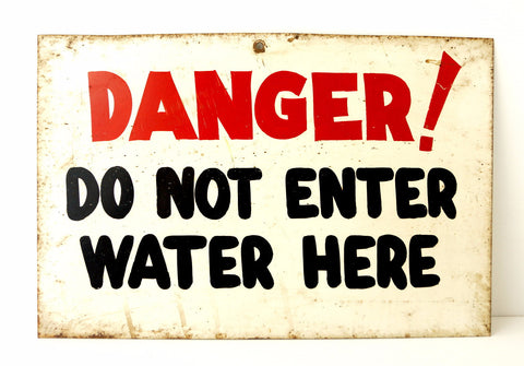 "Vintage ""Danger! Do Not Enter Water Here"" Metal Sign (c .1960s)"