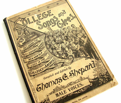 "Vintage / Antique ""College Songs and Glees"" Song Book (c.1896) - Rare Collectible - ThirdShiftVintage.com"