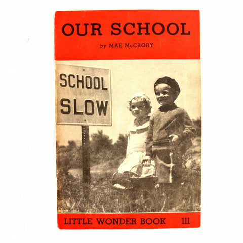 "Vintage ""Our School"" Little Wonder Book No. 111 (c.1951) - ThirdShift Vintage"