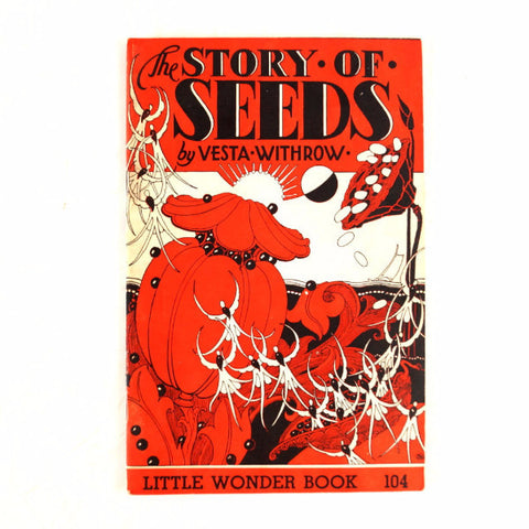 "Vintage ""The Story of Seeds"" Little Wonder Book No. 104 (c.1949) - thirdshift"