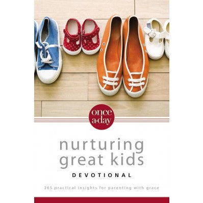Once-A-Day Nurturing Great Kids Devotional: 365 Practical Insights for Parenting with Grace ( Once-A-Day