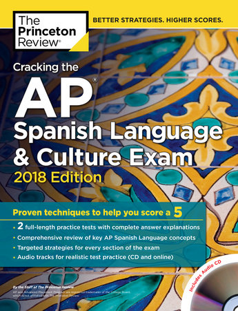 Cracking the AP Spanish Language & Culture Exam with Audio CD, 2018 Edition
