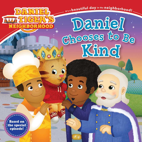 Daniel Chooses to be Kind ( Daniel Tiger's Neighborhood