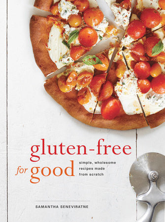 Gluten Free for Good Simple, Wholesome Recipes Made from Scratch