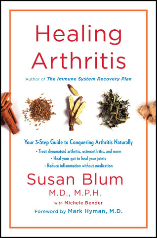 Healing Arthritis Your 3-Step Guide to Conquering Arthritis Naturally