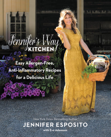 JENNIFER'S WAY KITCHEN Easy Allergen-Free, Anti-Inflammatory Recipes for a Delicious Life