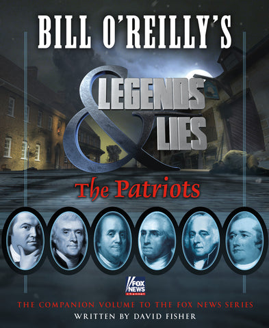 Bill O'Reilly's Legend and Lies  Patriots