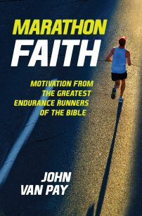 Marathon Faith: Motivation from the Greatest Endurance Runners of the Bible