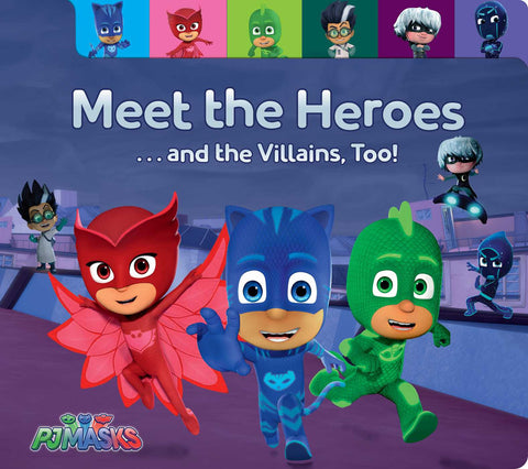 Meet the Heroes ..... and Villians Too!  (PJ Mask)