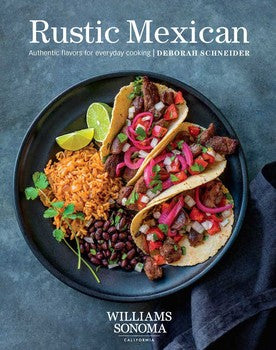 Rustic Mexican Authentic Flavors for Everyday Cooking