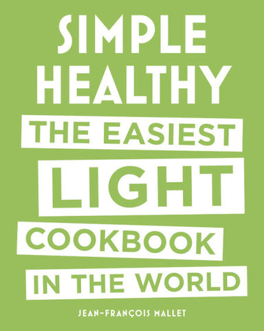 SIMPLE HEALTHY The Easiest Light Cookbook in the World