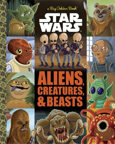 The Big Golden Book of Aliens, Creatures, and Beasts (Star Wars) ( Big Golden Book )