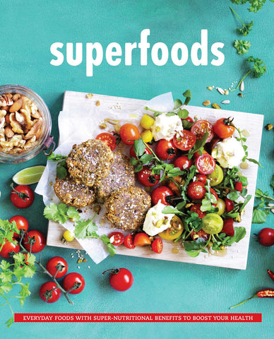 Superfoods Everyday Food with Super Nutritional Benefits to Boost Your Health