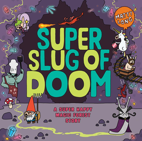 Super Slug of Doom: A Super Happy Magic Forest Story