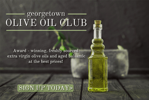 Georgetown Olive Oil Co. Washington DC Extra Virgin Olive Oil and Balsamic Vinegars club membership