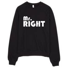 Mr. Right Sweatshirt
